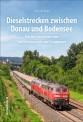 Sutton Verlag 263 Dieselstrecken zwischen Donau & Bodensee