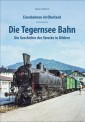 Sutton Verlag 290 Eisenbahnen im Oberland: Tegernsee Bahn