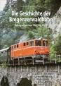 Sutton Verlag 314 Die Geschichte der Bregenzerwaldbahn