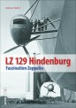 Sutton Verlag 694 LZ 129 Hindenburg - Faszination Zeppelin