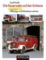 Podszun 713 Die Feuerwehr auf der Schiene Bd. 2