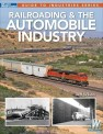 Kalmbach 12503 Railroading and the Automobile Industry