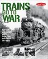 Kalmbach 19097 Trains go to war