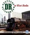 Transpress 71311 Die Deutsche Reichsbahn in West-Berlin