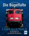 Transpress 71430 Die Bügelfalte - Die Baureihe E10 der DB