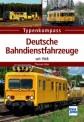 Transpress 71506 Deutsche Bahndienstfahrzeuge - seit 1948