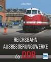Transpress 71522 Reichsbahnausbesserungswerke der DDR