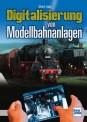 Transpress 71532 Digitalisierung von Modellbahnanlagen