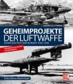 Motorbuch 04256 Geheimprojekte der Luftwaffe 1939-1945
