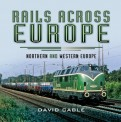Pen & Sword 84428 Rails Across Europe Vol.1