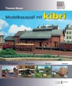 Kibri 99907 Buch Modellbauspaß mit kibri