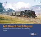 DGEG 18932 Mit Dampf durch Bayern