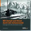 DGEG 59409 Mit Dampf & Diesel durch den Schwarzwald