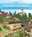Eisenbahn Journal 581733 Kompakt-Anlagen Karl Gebele