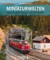 Eisenbahn Journal 581828 Miniaturwelten - das Modellbauteam Köln