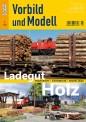 Eisenbahn Journal 641501 Vorbild  und Modell Ladegut Holz