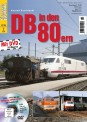 Eisenbahn Journal 701402 Extra - DB in den 80ern