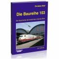 EK-Verlag 103 Die Baureihe 103