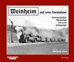 EK-Verlag 233 Weinheim und seine Eisenbahnen