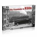 EK-Verlag 243 Die Eisenbahn in Köln