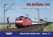 EK-Verlag 351 Die Baureihe 120
