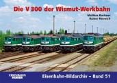 EK-Verlag 476 Die V 300 der Wismut-Werkbahn