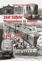 EK-Verlag 564 160 Jahre Waggonbau in Görlitz 1849-2009