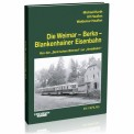 EK-Verlag 589 Die Weimar-Berka-Blankenhainer Eisenbahn