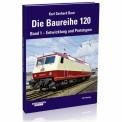 EK-Verlag 6015 Die Baureihe 120 Band 1