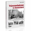 EK-Verlag 6408 Trümmerbahnen in Deutschland