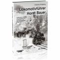 EK-Verlag 6425 Lokomotivführer Horst Bauer