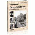 EK-Verlag 6426 Traumberuf Dampflokheizer