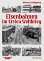EK-Verlag 691 Eisenbahnen im Ersten Weltkrieg