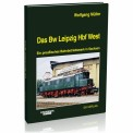 EK-Verlag 723 Das Bw Leipzig Hbf West