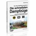 EK-Verlag 770 Die schnellsten Dampfzüge