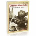 EK-Verlag 801 Erzählte Eisenbahn