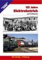 EK-Verlag 8108 125 Jahre Elektrobetrieb auf Schienen