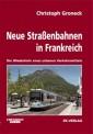 EK-Verlag 844 Neue Straßenbahnen in Frankreich