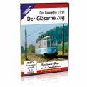 EK-Verlag 8461 DVD - Der Gläserne Zug