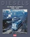 La vie du Rail 110252 Les diesels en couleurs 1950-1970