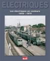 La vie du Rail 110285 Les electriques en couleurs 1950-1970