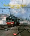 La vie du Rail 110311 Arret sur images 1950-1980