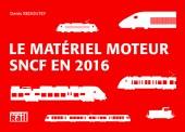La vie du Rail 110357 Le Matériel Moteur SNCF en 2016