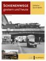 VGB 581701 Schienenwege gestern und heute