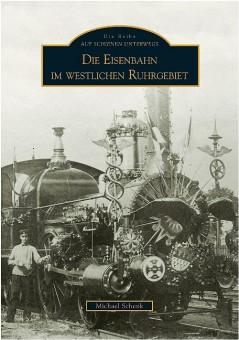 Sutton Verlag 168 Eisenbahnen im westlichen Ruhrgebiet