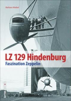 Sutton Verlag 694 LZ 129 Hindenburg - Faszination Zeppelin