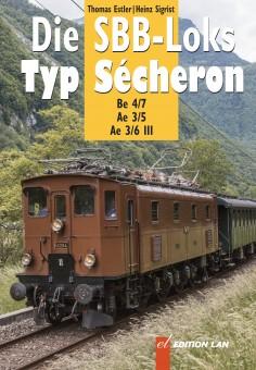 Edition Lan 70-1 Die SBB-Loks Typ Secheron