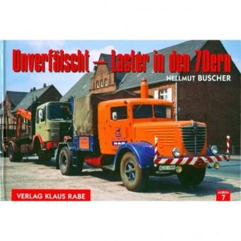 Verlag Rabe 2882 Unverfälscht: Laster in den 70ern