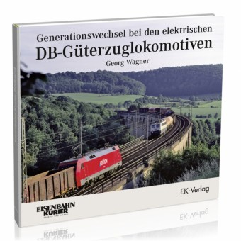EK-Verlag 293 Generationswechsel bei DB-Güterzugloks