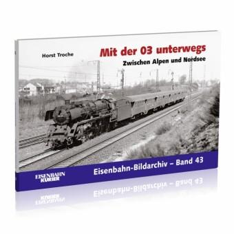 EK-Verlag 383 Mit der 03 unterwegs